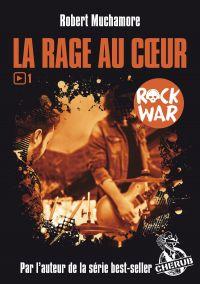 Rock War (Tome 1) - La rage au cœur