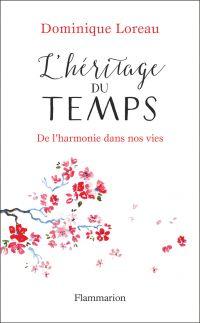 L'héritage du temps : de l'harmonie dans nos vies