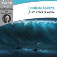 Juste après la vague | Collette, Sandrine. Auteur