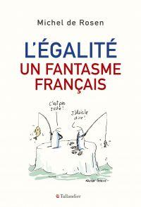 L'Égalité, un fantasme fran...