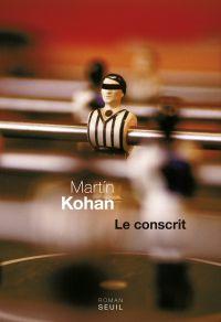 Le Conscrit | Kohan, Martín (1967-....). Auteur