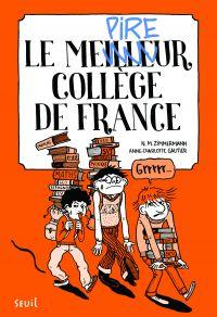 Le Meilleur collège de France. tome 1 | Zimmermann, N. M.. Auteur