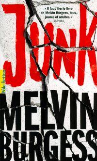 Junk | Burgess, Melvin. Auteur