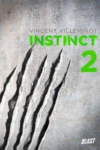 Instinct - Tome 2 | Villeminot, Vincent