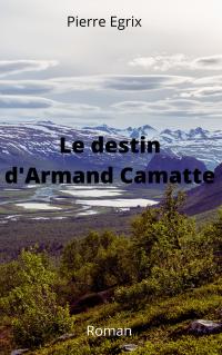 Le destin d'Armand Camatte