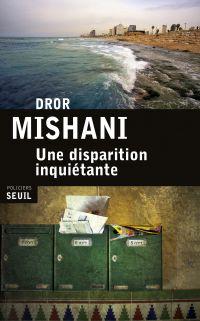 Une disparition inquiétante | Mishani, Dror