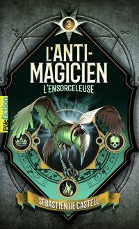 L'Anti-Magicien (Tome 3) - ...