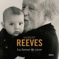 La Fureur de vivre | Reeves, Hubert. Auteur