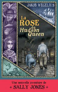 La Rose du Hudson Queen | Wegelius, Jakob