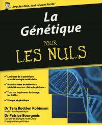La Génétique pour les Nuls | Robinson, Tara Rodden. Auteur