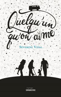 Quelqu'un qu'on aime | Vidal, Séverine. Auteur