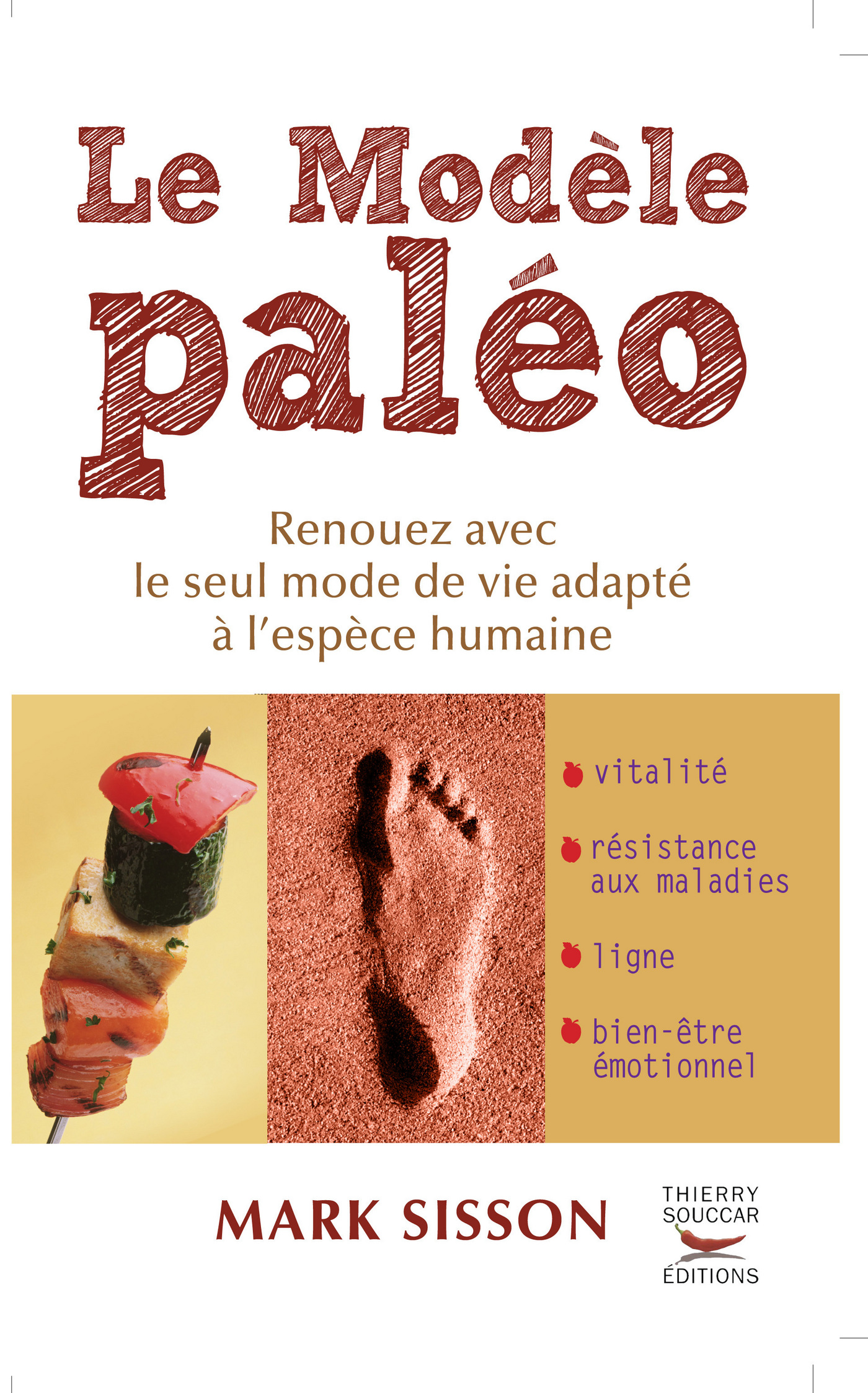 Le Modèle Paléo. Renouez avec le seul mode de vie adapté à l'espèce humaine