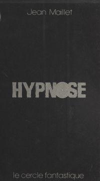 Hypnose ou Un silence de mort