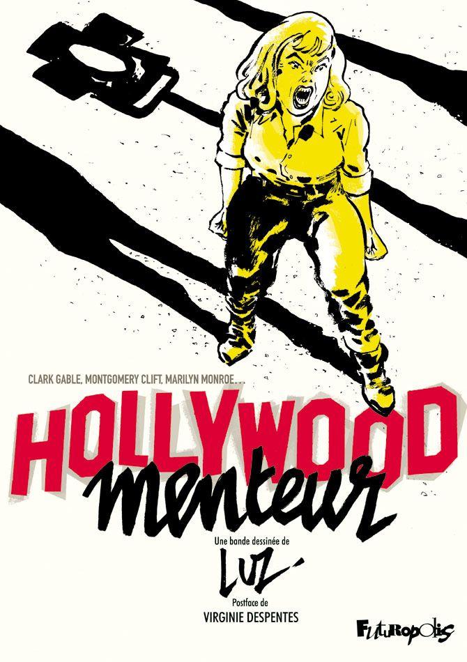 Hollywood menteur | Luz (1972-....). Auteur