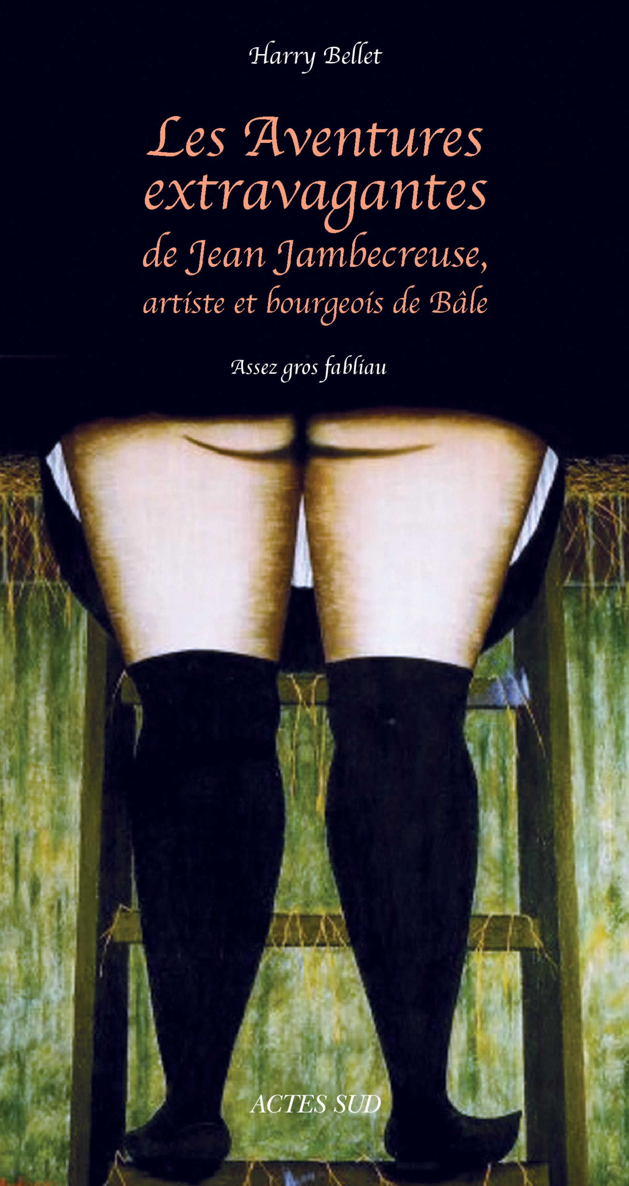 Les Aventures extravagantes de Jean Jambecreuse, artiste et bourgeois de Bâle
