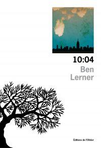 10:04 | Lerner, Ben (1979-....). Auteur