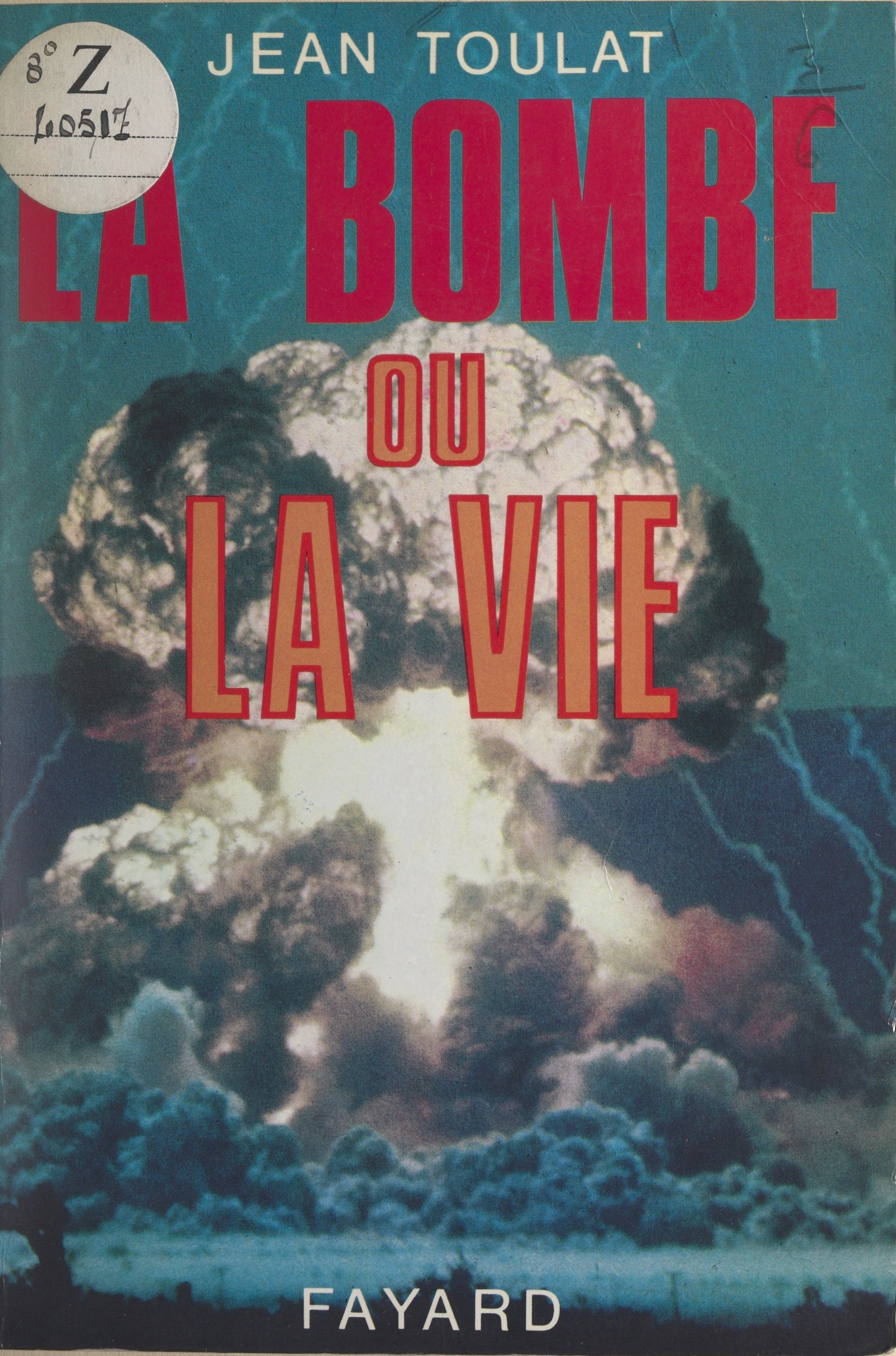 La bombe ou la vie