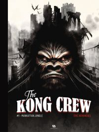 The Kong Crew - Tome 1