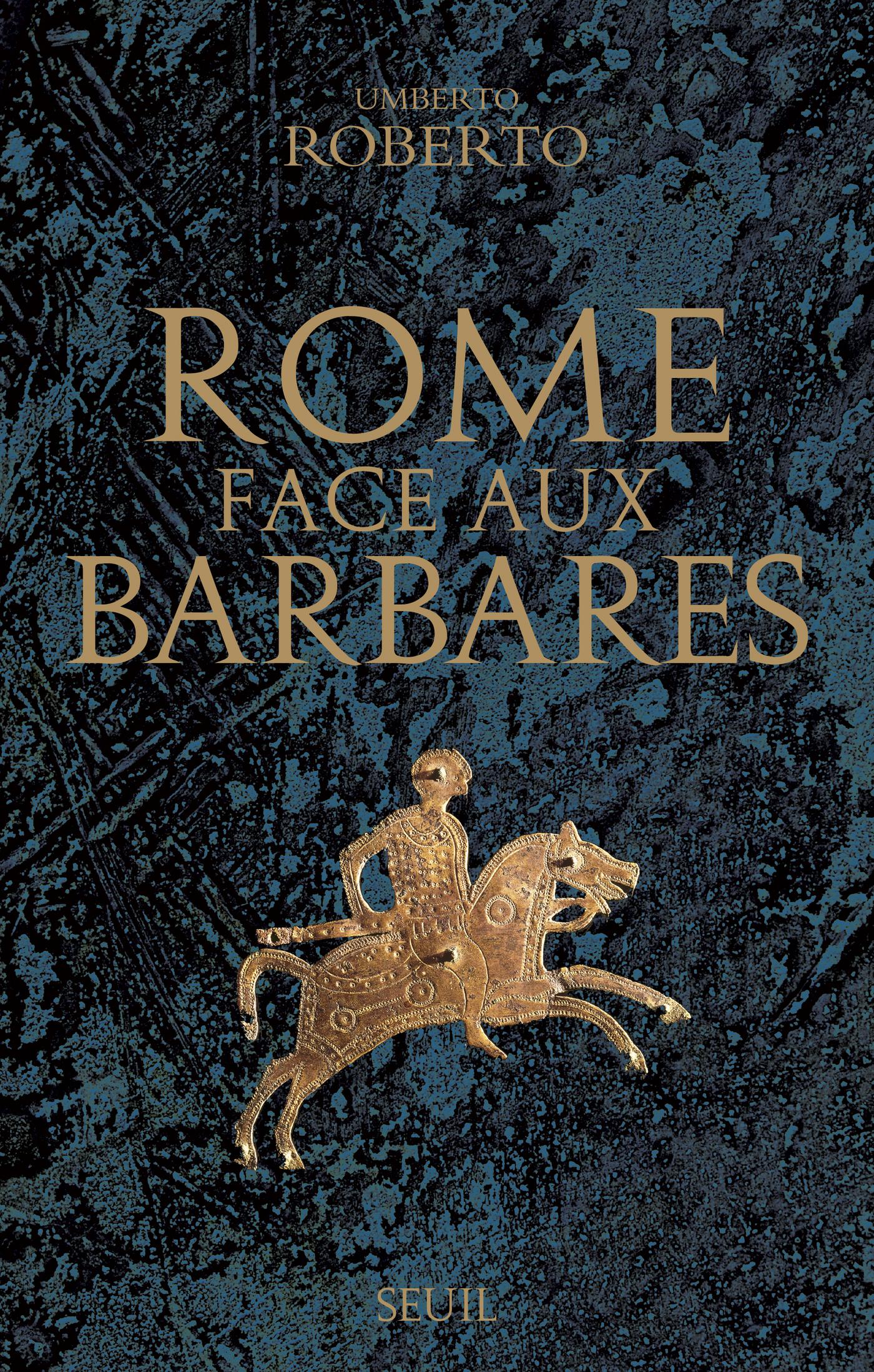 Rome face aux barbares. Une histoire des sacs de la Ville | Roberto, Umberto