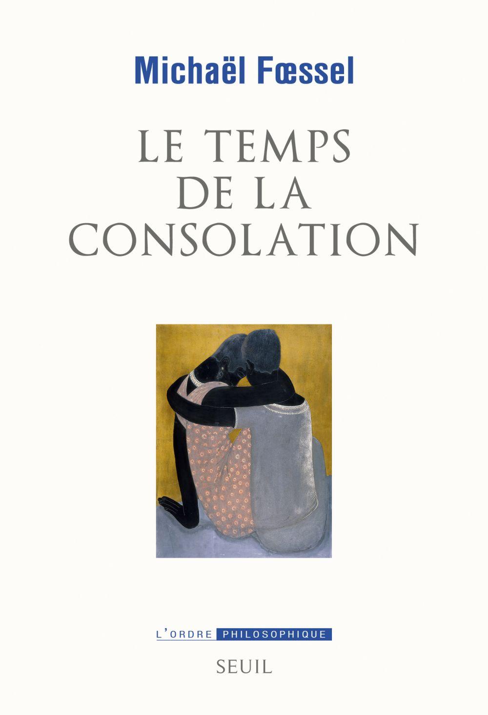 Le Temps de la consolation | Foessel, Michaël (1974-....). Auteur