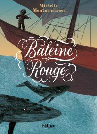 Baleine rouge | Montmoulineix, Michelle. Auteur