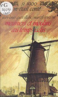 Meuniers et moulins au temp...