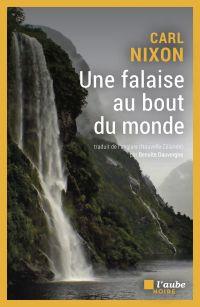 Une falaise au bout du monde | NIXON, Carl. Auteur