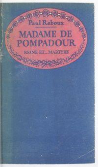 Madame de Pompadour, reine ...