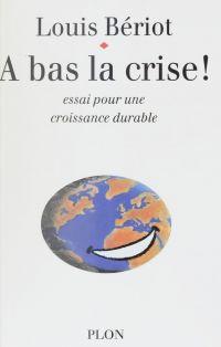 À bas la crise