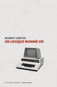 Un logique nommé Joe | LEINSTER, Murray. Auteur