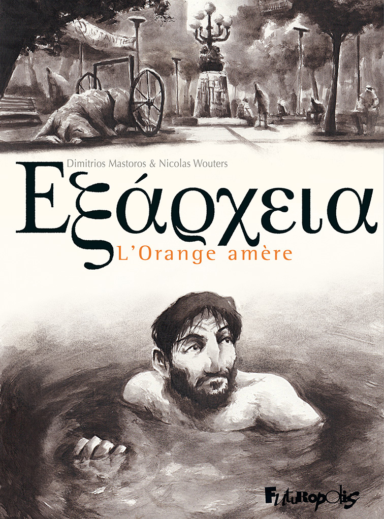 Exarcheïa. L'Orange amère | Wouters, Nicolas