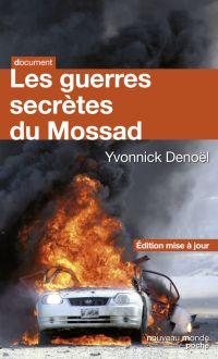 Les guerres secrètes du Mossad   Denoël, Yvonnick. Auteur