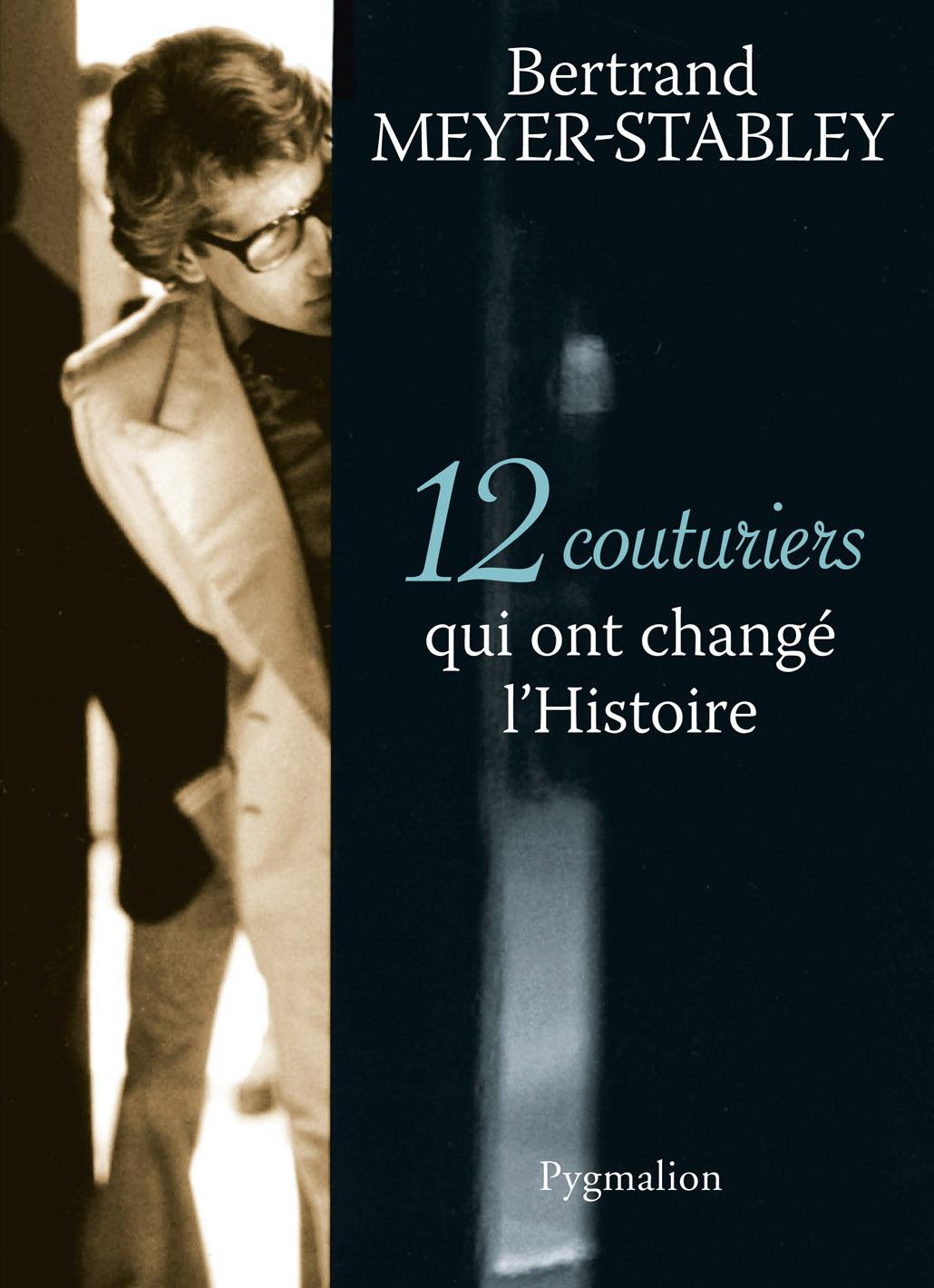 12 Couturiers qui ont changé l'Histoire