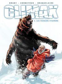 Climax – tome 3 - Les faiseurs d'aurore | Brahy, Luc (1964-....). Illustrateur