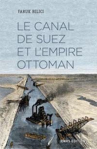 Le Canal de Suez et l'Empir...