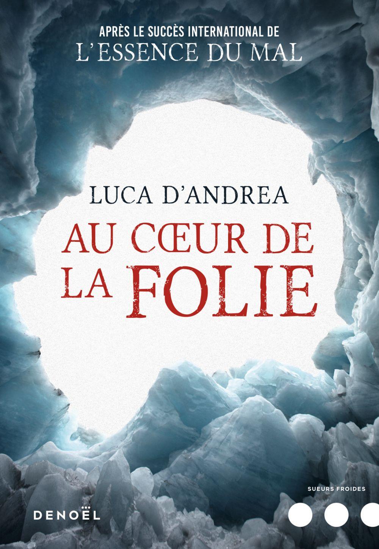 Au coeur de la folie | D'Andrea, Luca. Auteur