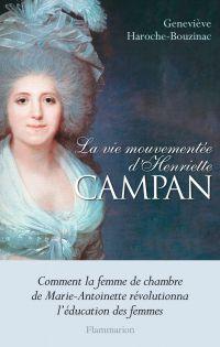 La vie mouvementée d'Henriette Campan | Haroche-Bouzinac, Geneviève. Auteur