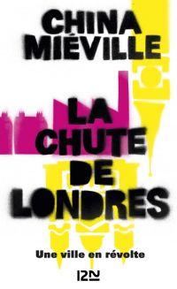 La chute de Londres | Miéville, China (1972-....). Auteur