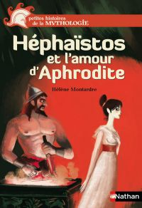 Héphaïstos et l'amour d'Aphrodite | Duffaut, Nicolas. Illustrateur