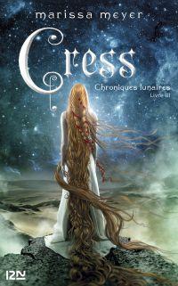 Chroniques lunaires - livre 3 : Cress | MEYER, Marissa. Auteur
