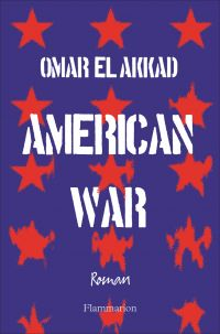 American War | El Akkad, Omar. Auteur
