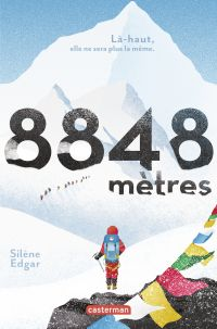 8848 mètres | Edgar, Silène. Auteur