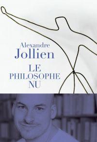Le Philosophe nu | Jollien, Alexandre. Auteur