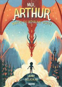 Moi, Arthur, maitre du roya...