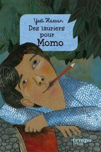 Des lauriers pour Momo | Hassan, Yaël. Auteur