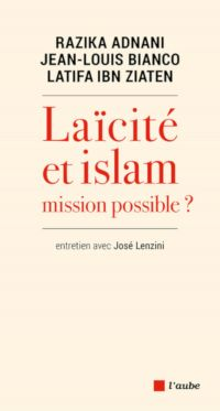 Laïcité ou Islam : Mission possible ? | BIANCO, Jean-Louis. Auteur