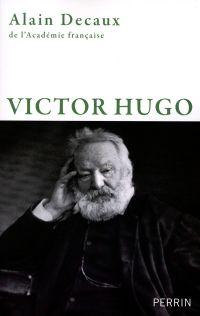 Victor Hugo | Decaux, Alain (1925-2016). Auteur