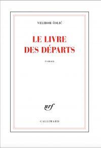 Le livre des départs | Colic, Velibor. Auteur