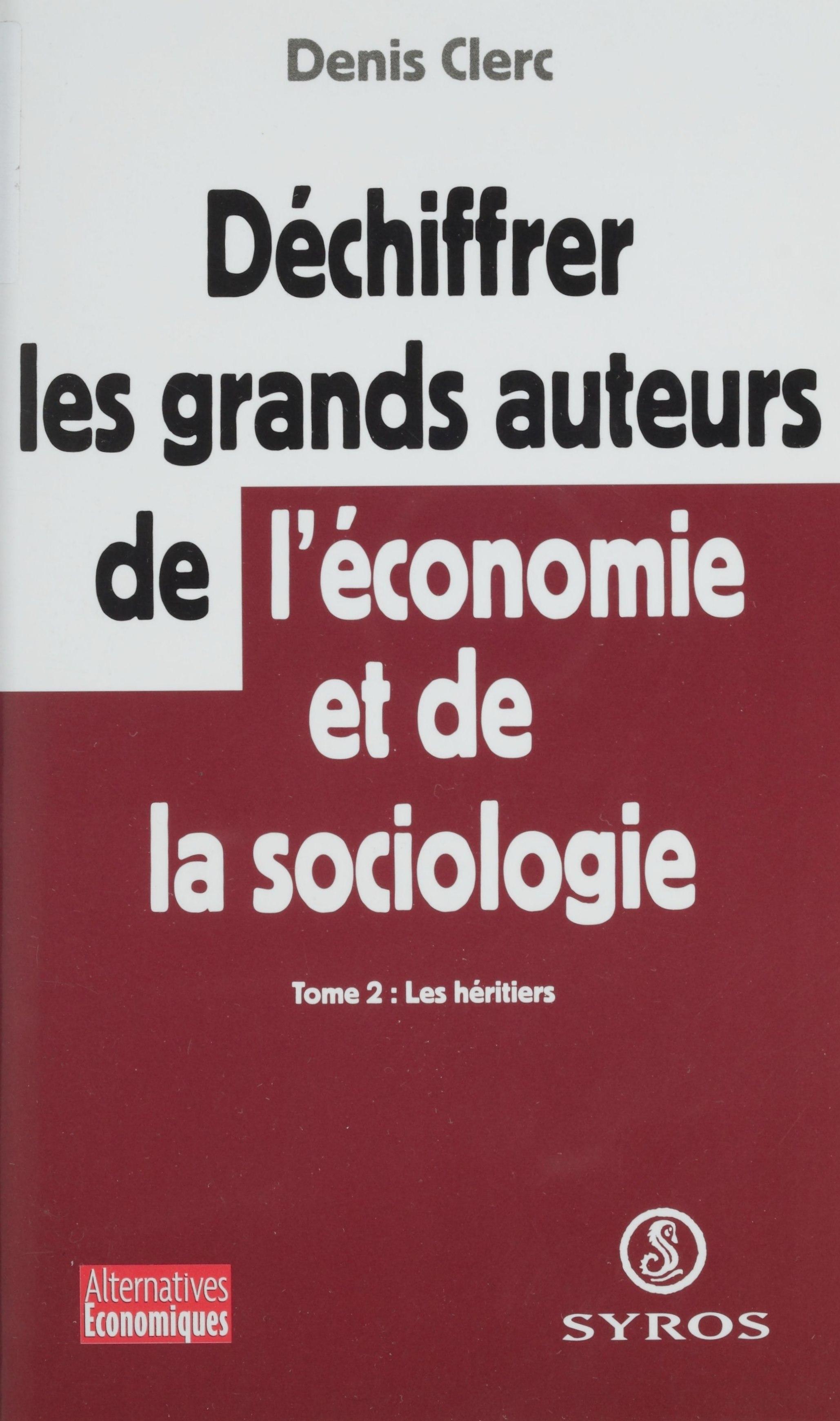 Déchiffrer les grands auteurs de l'économie et de la sociologie (2)