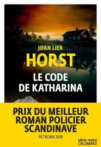 Le code de Katharina | Horst, Jorn Lier. Auteur